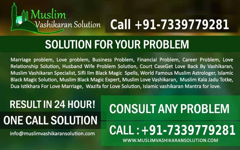 contact muslim vashikaran specialist
